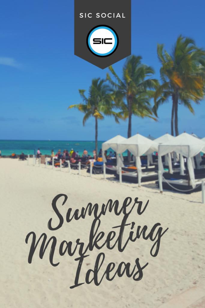 sic digital - summer business marketing ideas